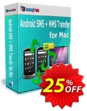 Backuptrans Android SMS + MMS Transfer for Mac (Business Edition) discount coupon Holiday Deals - awful promo code of Backuptrans Android SMS + MMS Transfer for Mac (Business Edition) 2020