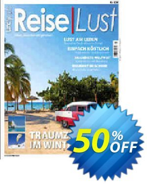 ReiseLust Magazin Coupon, discount MAXTAX-Starter Spar-ABO. Promotion: marvelous sales code of ReiseLust Magazin 2021