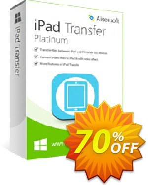Aiseesoft iPad Transfer Platinum Coupon, discount Aiseesoft iPad Transfer Platinum. Promotion: