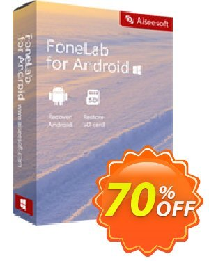 FoneLab for Android offer 40% Aiseesoft. Promotion: