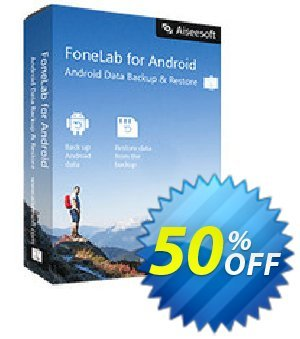 Mac FoneLab - Android Data Backup & Restore discount coupon 40% Aiseesoft - 40% Aiseesoft Coupon code