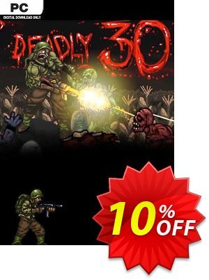 Deadly 30 PC Coupon discount Deadly 30 PC Deal. Promotion: Deadly 30 PC Exclusive offer for iVoicesoft