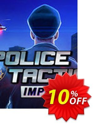 Police Tactics Imperio PC discount coupon Police Tactics Imperio PC Deal - Police Tactics Imperio PC Exclusive offer for iVoicesoft
