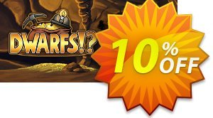 Dwarfs!? PC discount coupon Dwarfs!? PC Deal - Dwarfs!? PC Exclusive offer for iVoicesoft