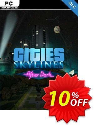 Cities: Skylines After Dark PC discount coupon Cities: Skylines After Dark PC Deal - Cities: Skylines After Dark PC Exclusive offer for iVoicesoft