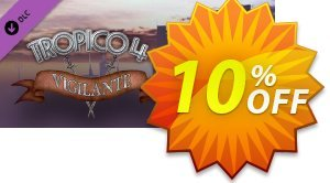 Tropico 4 Vigilante DLC PC discount coupon Tropico 4 Vigilante DLC PC Deal - Tropico 4 Vigilante DLC PC Exclusive offer for iVoicesoft