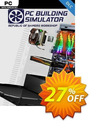 PC Building Simulator - Republic of Gamers Workshop DLC discount coupon PC Building Simulator - Republic of Gamers Workshop DLC Deal - PC Building Simulator - Republic of Gamers Workshop DLC Exclusive offer for iVoicesoft