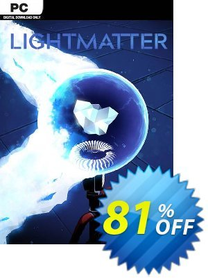 Lightmatter PC Coupon discount Lightmatter PC Deal. Promotion: Lightmatter PC Exclusive offer for iVoicesoft
