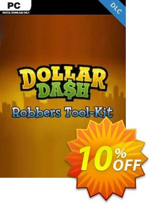 Dollar Dash Robber's Toolkit DLC PC Coupon discount Dollar Dash Robber's Toolkit DLC PC Deal. Promotion: Dollar Dash Robber's Toolkit DLC PC Exclusive offer for iVoicesoft