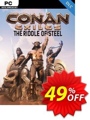 Conan Exiles - The Riddle of Steel DLC discount coupon Conan Exiles - The Riddle of Steel DLC Deal - Conan Exiles - The Riddle of Steel DLC Exclusive offer for iVoicesoft