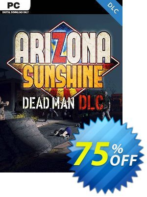Arizona Sunshine PC - Dead Man DLC discount coupon Arizona Sunshine PC - Dead Man DLC Deal - Arizona Sunshine PC - Dead Man DLC Exclusive Easter Sale offer for iVoicesoft