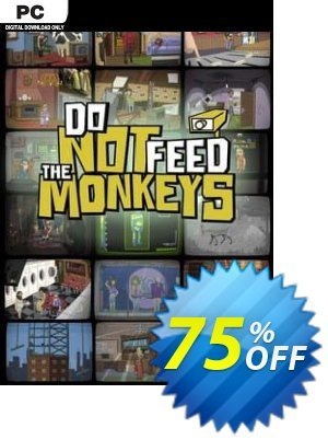 Do Not Feed the Monkeys PC Coupon discount Do Not Feed the Monkeys PC Deal. Promotion: Do Not Feed the Monkeys PC Exclusive Easter Sale offer for iVoicesoft