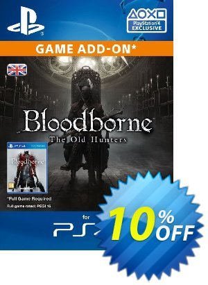Bloodborne The Old Hunters DLC PS4 Coupon discount Bloodborne The Old Hunters DLC PS4 Deal. Promotion: Bloodborne The Old Hunters DLC PS4 Exclusive Easter Sale offer for iVoicesoft