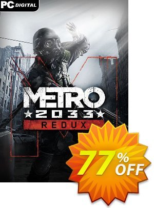 Metro 2033 Redux PC Coupon discount Metro 2033 Redux PC Deal. Promotion: Metro 2033 Redux PC Exclusive offer for iVoicesoft