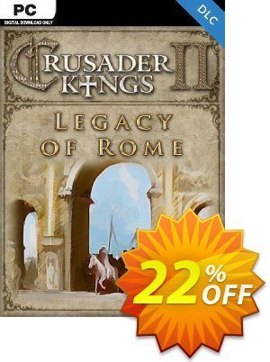 Crusader Kings II: Legacy of Rome PC - DLC discount coupon Crusader Kings II: Legacy of Rome PC - DLC Deal 2021 CDkeys - Crusader Kings II: Legacy of Rome PC - DLC Exclusive Sale offer for iVoicesoft