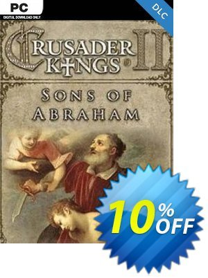 Crusader Kings II: Sons of Abraham PC - DLC discount coupon Crusader Kings II: Sons of Abraham PC - DLC Deal 2021 CDkeys - Crusader Kings II: Sons of Abraham PC - DLC Exclusive Sale offer for iVoicesoft