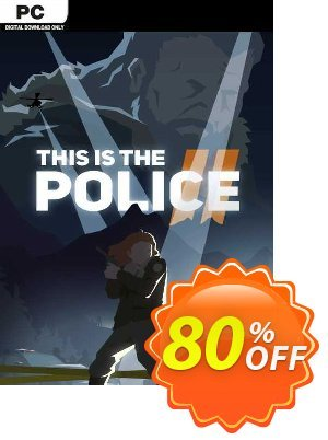 This Is the Police 2 PC discount coupon This Is the Police 2 PC Deal 2021 CDkeys - This Is the Police 2 PC Exclusive Sale offer for iVoicesoft