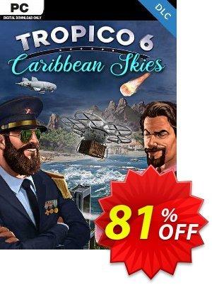 Tropico 6 - Caribbean Skies PC - DLC discount coupon Tropico 6 - Caribbean Skies PC - DLC Deal 2021 CDkeys - Tropico 6 - Caribbean Skies PC - DLC Exclusive Sale offer for iVoicesoft