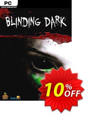 Blinding Dark PC discount coupon Blinding Dark PC Deal - Blinding Dark PC Exclusive offer for iVoicesoft