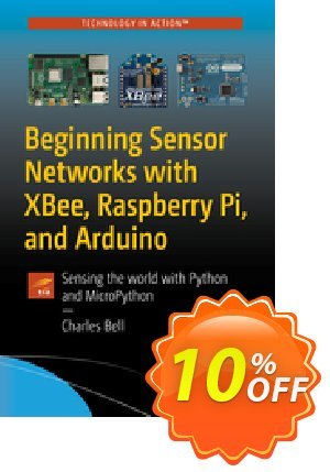 Beginning Sensor Networks with XBee, Raspberry Pi, and Arduino (Bell) Coupon discount Beginning Sensor Networks with XBee, Raspberry Pi, and Arduino (Bell) Deal. Promotion: Beginning Sensor Networks with XBee, Raspberry Pi, and Arduino (Bell) Exclusive Easter Sale offer for iVoicesoft