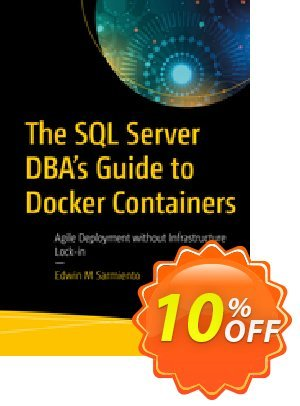 The SQL Server DBA's Guide to Docker Containers (Sarmiento) discount coupon The SQL Server DBA's Guide to Docker Containers (Sarmiento) Deal - The SQL Server DBA's Guide to Docker Containers (Sarmiento) Exclusive Easter Sale offer for iVoicesoft