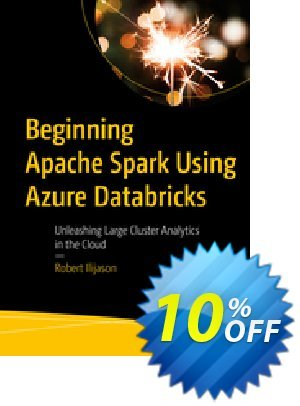Beginning Apache Spark Using Azure Databricks (Ilijason) discount coupon Beginning Apache Spark Using Azure Databricks (Ilijason) Deal - Beginning Apache Spark Using Azure Databricks (Ilijason) Exclusive Easter Sale offer for iVoicesoft