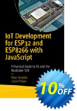 IoT Development for ESP32 and ESP8266 with JavaScript (Hoddie) Coupon discount IoT Development for ESP32 and ESP8266 with JavaScript (Hoddie) Deal. Promotion: IoT Development for ESP32 and ESP8266 with JavaScript (Hoddie) Exclusive Easter Sale offer for iVoicesoft