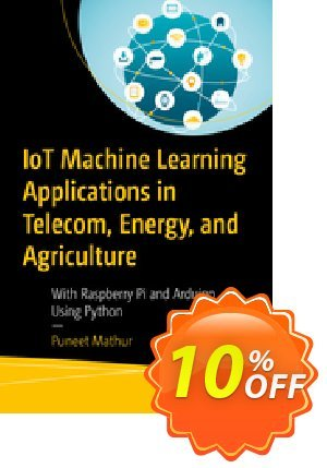 IoT Machine Learning Applications in Telecom, Energy, and Agriculture (Mathur) Coupon discount IoT Machine Learning Applications in Telecom, Energy, and Agriculture (Mathur) Deal. Promotion: IoT Machine Learning Applications in Telecom, Energy, and Agriculture (Mathur) Exclusive Easter Sale offer for iVoicesoft