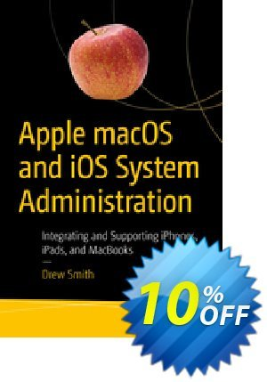 Apple macOS and iOS System Administration (Smith) discount coupon Apple macOS and iOS System Administration (Smith) Deal - Apple macOS and iOS System Administration (Smith) Exclusive Easter Sale offer for iVoicesoft