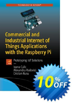 Commercial and Industrial Internet of Things Applications with the Raspberry Pi (Culic) Coupon, discount Commercial and Industrial Internet of Things Applications with the Raspberry Pi (Culic) Deal. Promotion: Commercial and Industrial Internet of Things Applications with the Raspberry Pi (Culic) Exclusive Easter Sale offer for iVoicesoft