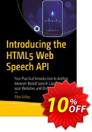 Introducing the HTML5 Web Speech API (Libby) discount coupon Introducing the HTML5 Web Speech API (Libby) Deal - Introducing the HTML5 Web Speech API (Libby) Exclusive Easter Sale offer for iVoicesoft