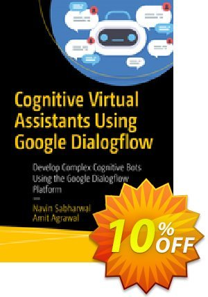 Cognitive Virtual Assistants Using Google Dialogflow (Sabharwal) discount coupon Cognitive Virtual Assistants Using Google Dialogflow (Sabharwal) Deal - Cognitive Virtual Assistants Using Google Dialogflow (Sabharwal) Exclusive Easter Sale offer for iVoicesoft