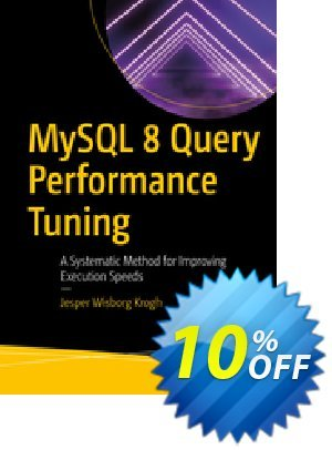 MySQL 8 Query Performance Tuning (Krogh) discount coupon MySQL 8 Query Performance Tuning (Krogh) Deal - MySQL 8 Query Performance Tuning (Krogh) Exclusive Easter Sale offer for iVoicesoft