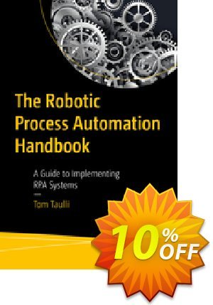 The Robotic Process Automation Handbook (Taulli) discount coupon The Robotic Process Automation Handbook (Taulli) Deal - The Robotic Process Automation Handbook (Taulli) Exclusive Easter Sale offer for iVoicesoft
