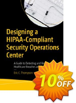 Designing a HIPAA-Compliant Security Operations Center (Thompson) discount coupon Designing a HIPAA-Compliant Security Operations Center (Thompson) Deal - Designing a HIPAA-Compliant Security Operations Center (Thompson) Exclusive Easter Sale offer for iVoicesoft