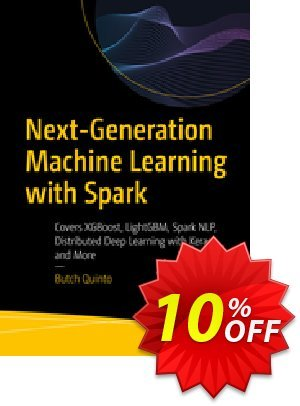 Next-Generation Machine Learning with Spark (Quinto) discount coupon Next-Generation Machine Learning with Spark (Quinto) Deal - Next-Generation Machine Learning with Spark (Quinto) Exclusive Easter Sale offer for iVoicesoft