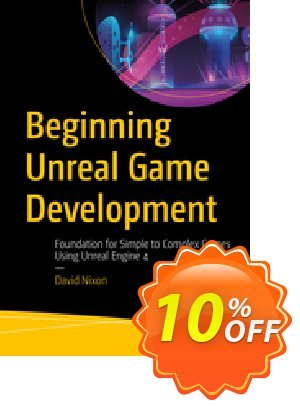 Beginning Unreal Game Development (Nixon) discount coupon Beginning Unreal Game Development (Nixon) Deal - Beginning Unreal Game Development (Nixon) Exclusive Easter Sale offer for iVoicesoft