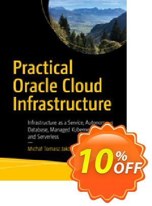 Practical Oracle Cloud Infrastructure (Jakóbczyk) Coupon discount Practical Oracle Cloud Infrastructure (Jakóbczyk) Deal. Promotion: Practical Oracle Cloud Infrastructure (Jakóbczyk) Exclusive Easter Sale offer for iVoicesoft