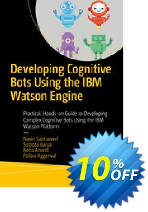 Developing Cognitive Bots Using the IBM Watson Engine (Sabharwal) discount coupon Developing Cognitive Bots Using the IBM Watson Engine (Sabharwal) Deal - Developing Cognitive Bots Using the IBM Watson Engine (Sabharwal) Exclusive Easter Sale offer for iVoicesoft
