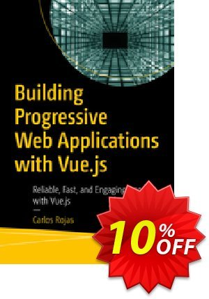 Building Progressive Web Applications with Vue.js (Rojas) discount coupon Building Progressive Web Applications with Vue.js (Rojas) Deal - Building Progressive Web Applications with Vue.js (Rojas) Exclusive Easter Sale offer for iVoicesoft