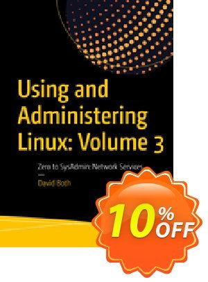 Using and Administering Linux: Volume 3 (Both) Coupon discount Using and Administering Linux: Volume 3 (Both) Deal. Promotion: Using and Administering Linux: Volume 3 (Both) Exclusive Easter Sale offer for iVoicesoft