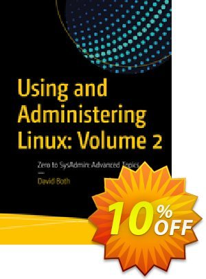 Using and Administering Linux: Volume 2 (Both) discount coupon Using and Administering Linux: Volume 2 (Both) Deal - Using and Administering Linux: Volume 2 (Both) Exclusive Easter Sale offer for iVoicesoft