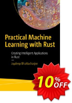 Practical Machine Learning with Rust (Bhattacharjee) discount coupon Practical Machine Learning with Rust (Bhattacharjee) Deal - Practical Machine Learning with Rust (Bhattacharjee) Exclusive Easter Sale offer for iVoicesoft