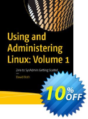 Using and Administering Linux: Volume 1 (Both) discount coupon Using and Administering Linux: Volume 1 (Both) Deal - Using and Administering Linux: Volume 1 (Both) Exclusive Easter Sale offer for iVoicesoft