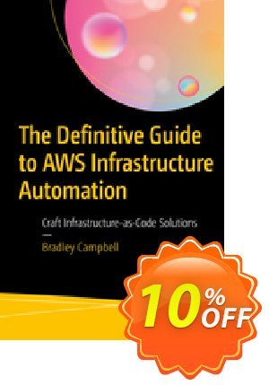 The Definitive Guide to AWS Infrastructure Automation (Campbell) discount coupon The Definitive Guide to AWS Infrastructure Automation (Campbell) Deal - The Definitive Guide to AWS Infrastructure Automation (Campbell) Exclusive Easter Sale offer for iVoicesoft