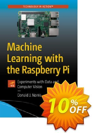 Machine Learning with the Raspberry Pi (Norris) Coupon, discount Machine Learning with the Raspberry Pi (Norris) Deal. Promotion: Machine Learning with the Raspberry Pi (Norris) Exclusive Easter Sale offer for iVoicesoft