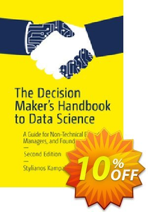 The Decision Maker's Handbook to Data Science (Kampakis) discount coupon The Decision Maker's Handbook to Data Science (Kampakis) Deal - The Decision Maker's Handbook to Data Science (Kampakis) Exclusive Easter Sale offer for iVoicesoft
