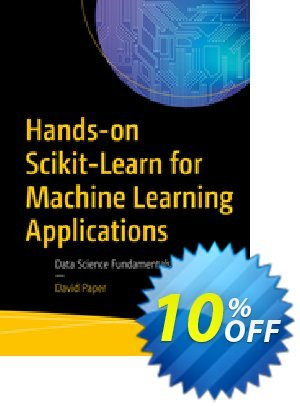 Hands-on Scikit-Learn for Machine Learning Applications (Paper) discount coupon Hands-on Scikit-Learn for Machine Learning Applications (Paper) Deal - Hands-on Scikit-Learn for Machine Learning Applications (Paper) Exclusive Easter Sale offer for iVoicesoft