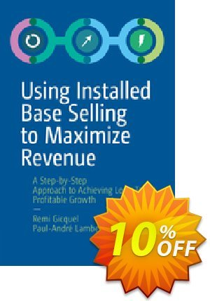 Using Installed Base Selling to Maximize Revenue (Gicquel) discount coupon Using Installed Base Selling to Maximize Revenue (Gicquel) Deal - Using Installed Base Selling to Maximize Revenue (Gicquel) Exclusive Easter Sale offer for iVoicesoft