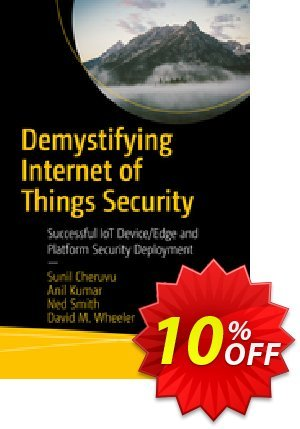 Demystifying Internet of Things Security (Cheruvu) discount coupon Demystifying Internet of Things Security (Cheruvu) Deal - Demystifying Internet of Things Security (Cheruvu) Exclusive Easter Sale offer for iVoicesoft